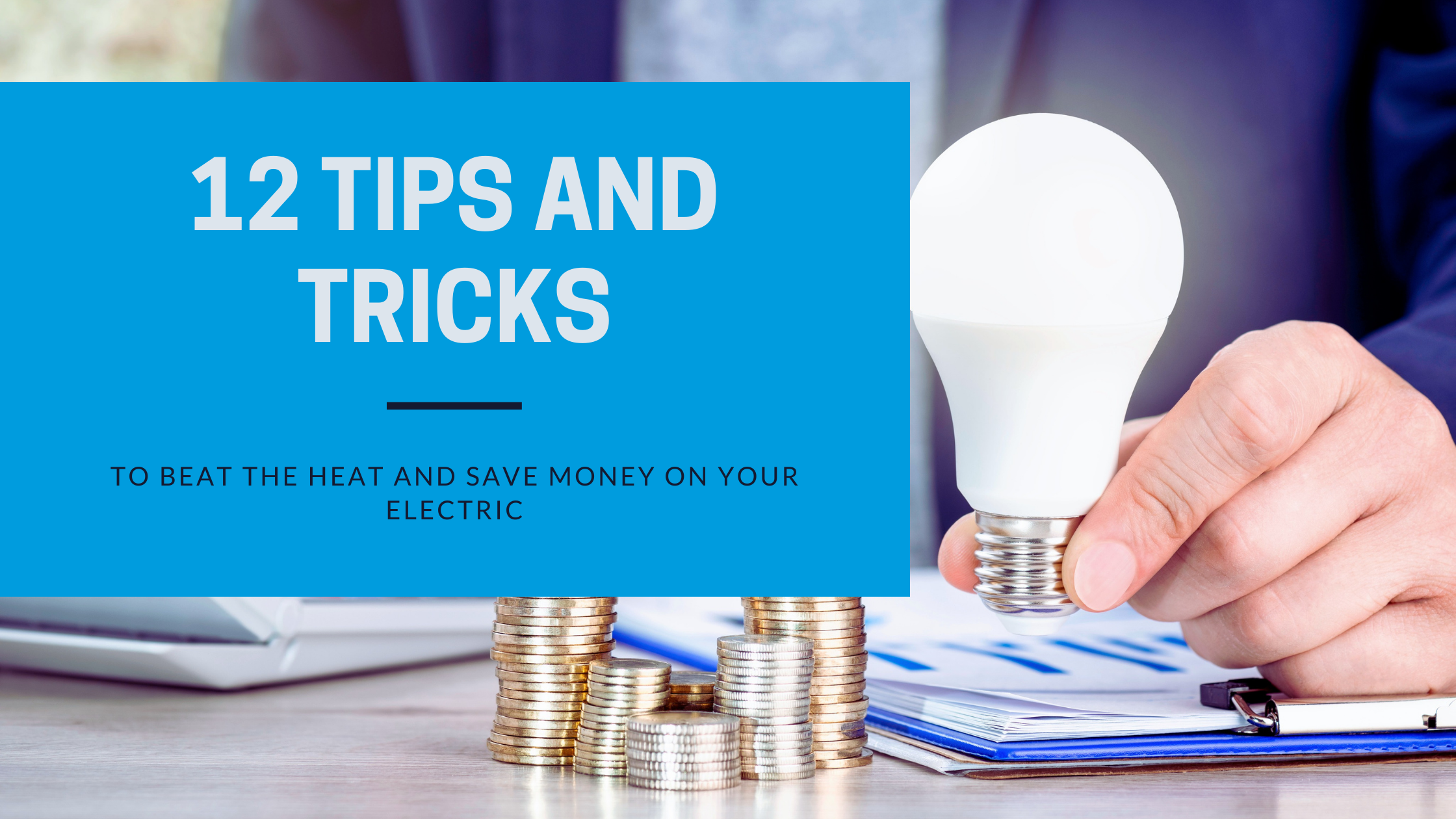 12 tips and tricks to save money on your electric this summer